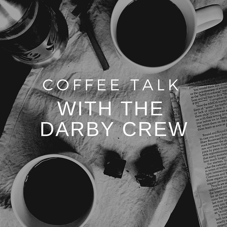 Coffee Talk with the Darby Crew